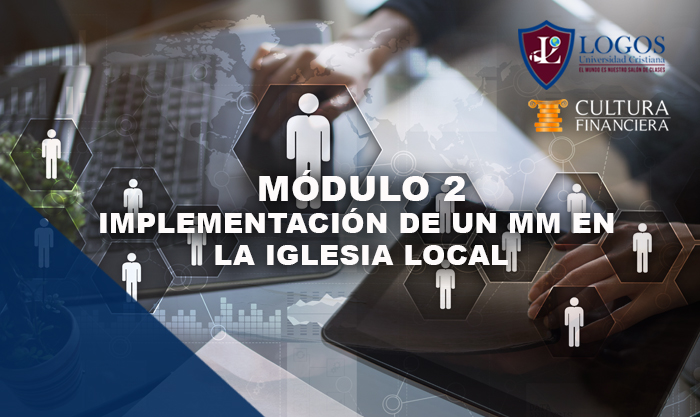 Módulo 2:  Implementación de un MM en la Iglesia Local