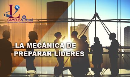 Curso 10 - IPTH301 La Mecánica de Preparar Líderes